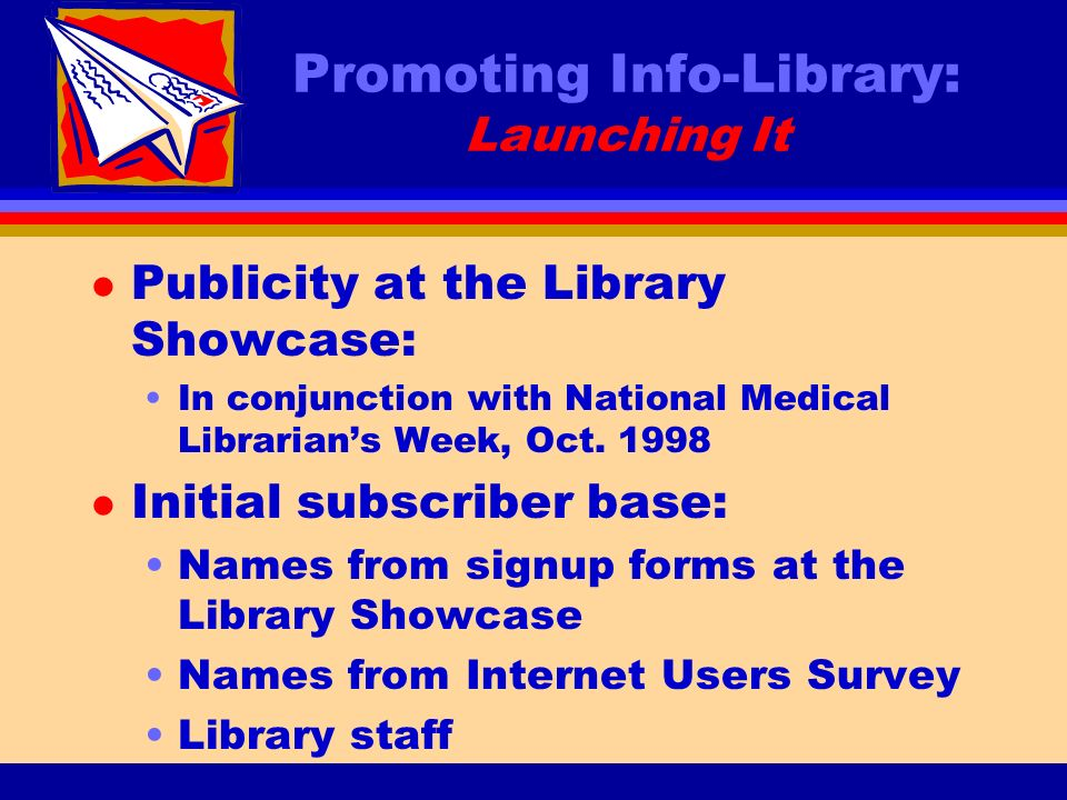 Promoting Info-Library: Launching It l Publicity at the Library Showcase: In conjunction with National Medical Librarians Week, Oct.