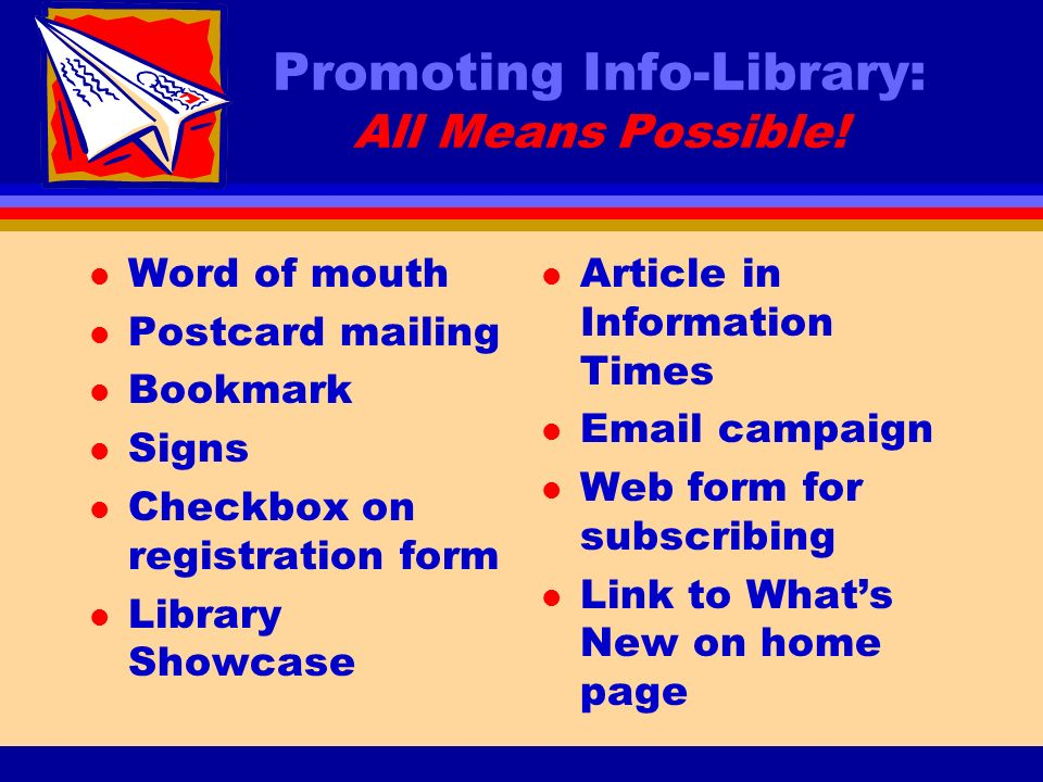Promoting Info-Library: All Means Possible.