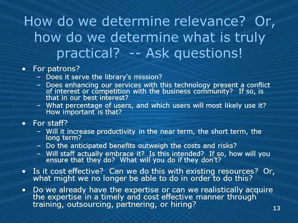 13 How do we determine relevance. Or, how do we determine what is truly practical.