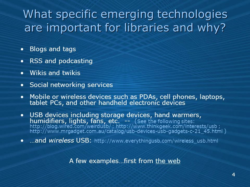 4 What specific emerging technologies are important for libraries and why.
