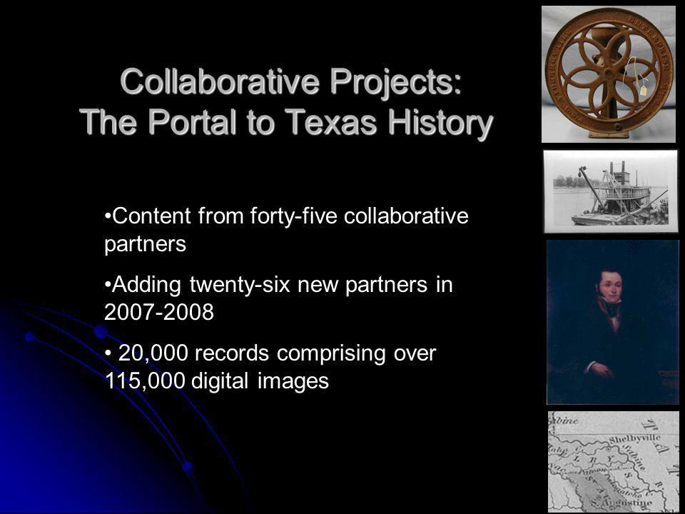 Collaborative Projects: The Portal to Texas History Collaborative Projects: The Portal to Texas History Content from forty-five collaborative partners