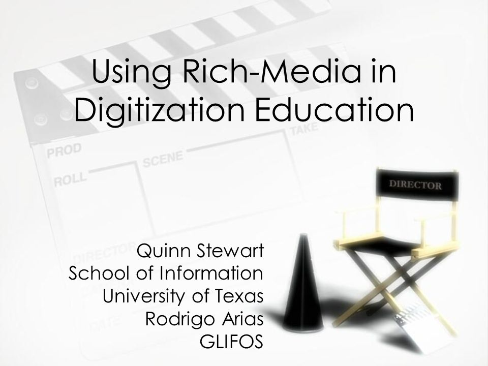Using Rich-Media in Digitization Education Quinn Stewart School of Information University of Texas Rodrigo Arias GLIFOS