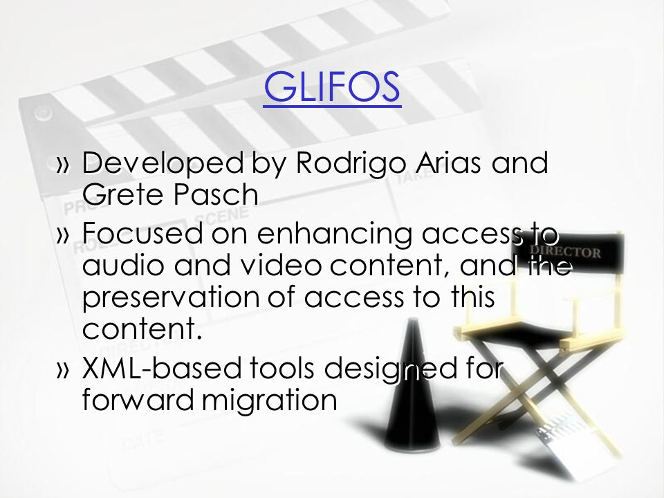 GLIFOS »Developed by Rodrigo Arias and Grete Pasch »Focused on enhancing access to audio and video content, and the preservation of access to this con
