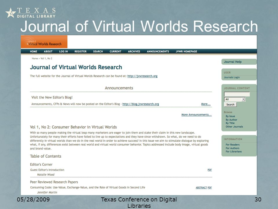 Journal of Virtual Worlds Research 05/28/2009Texas Conference on Digital Libraries 30