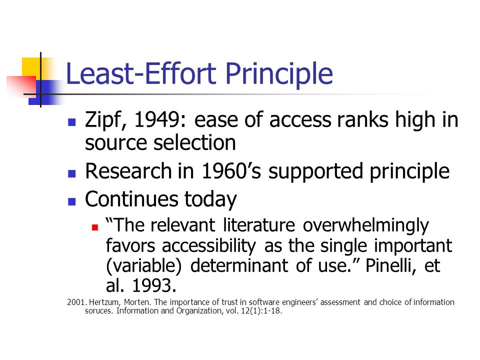 Least-Effort Principle Zipf, 1949: ease of access ranks high in source selection Research in 1960s supported principle Continues today The relevant literature overwhelmingly favors accessibility as the single important (variable) determinant of use.