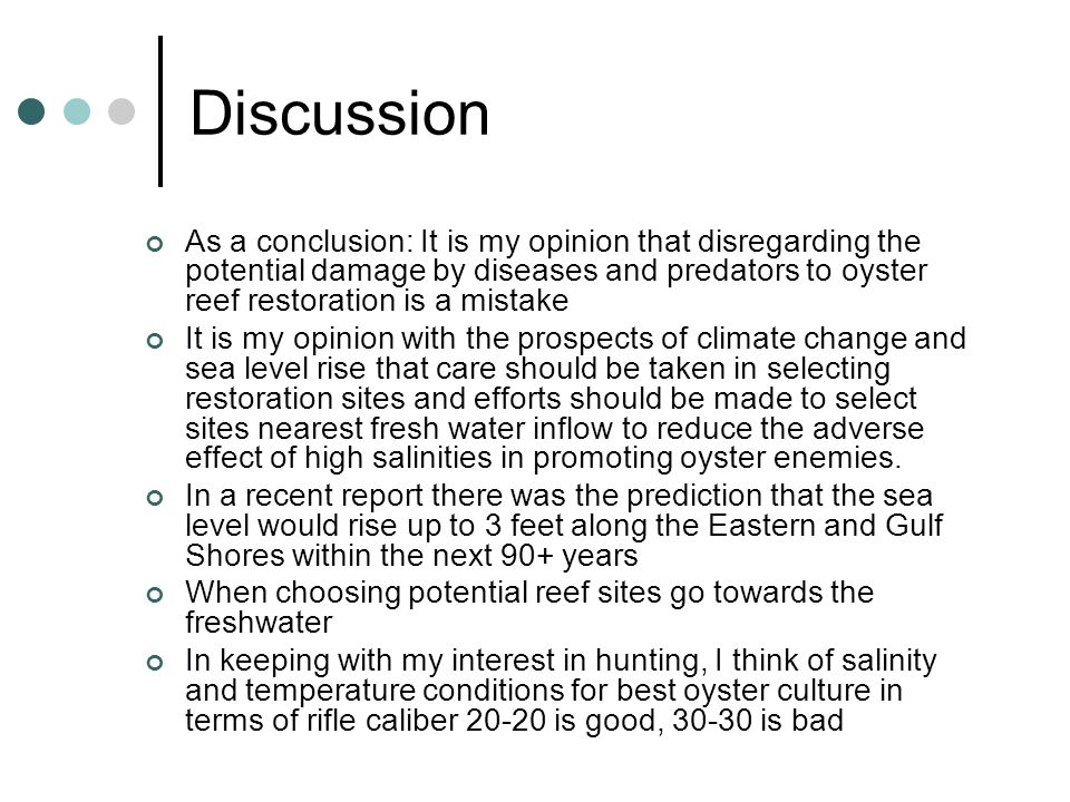 Discussion As a conclusion: It is my opinion that disregarding the potential damage by diseases and predators to oyster reef restoration is a mistake
