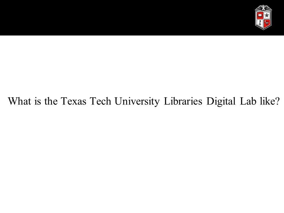 What is the Texas Tech University Libraries Digital Lab like?