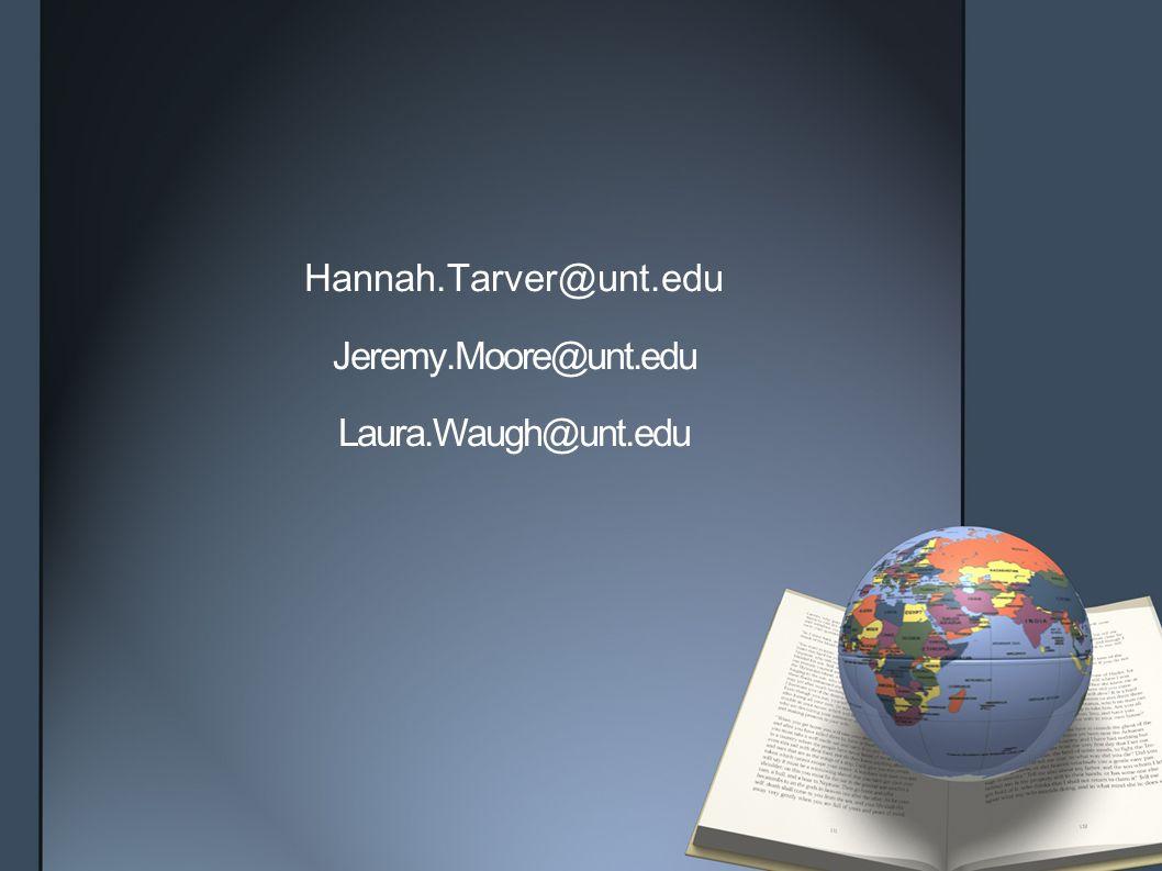 Hannah.Tarver@unt.edu Jeremy.Moore@unt.edu Laura.Waugh@unt.edu