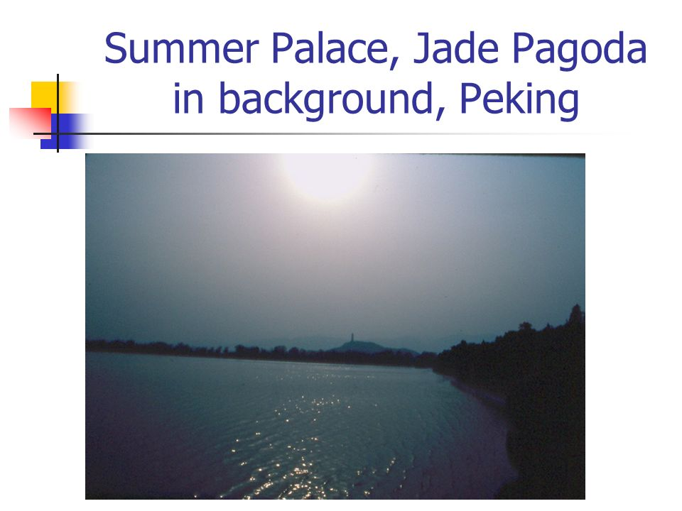 Summer Palace, Jade Pagoda in background, Peking