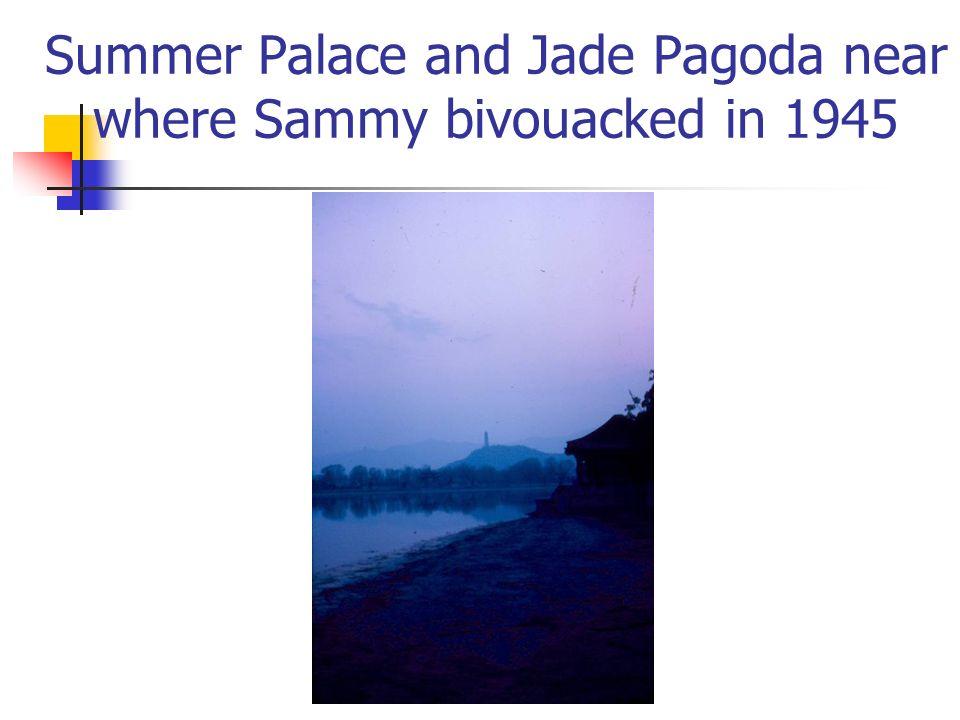 Summer Palace and Jade Pagoda near where Sammy bivouacked in 1945