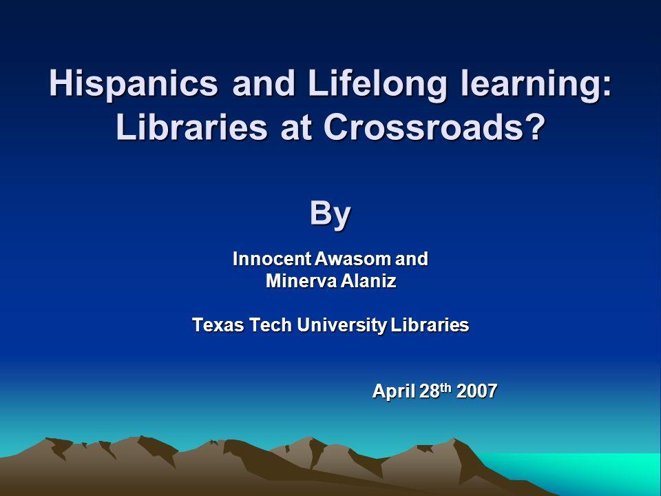 Hispanics and Lifelong learning: Libraries at Crossroads.