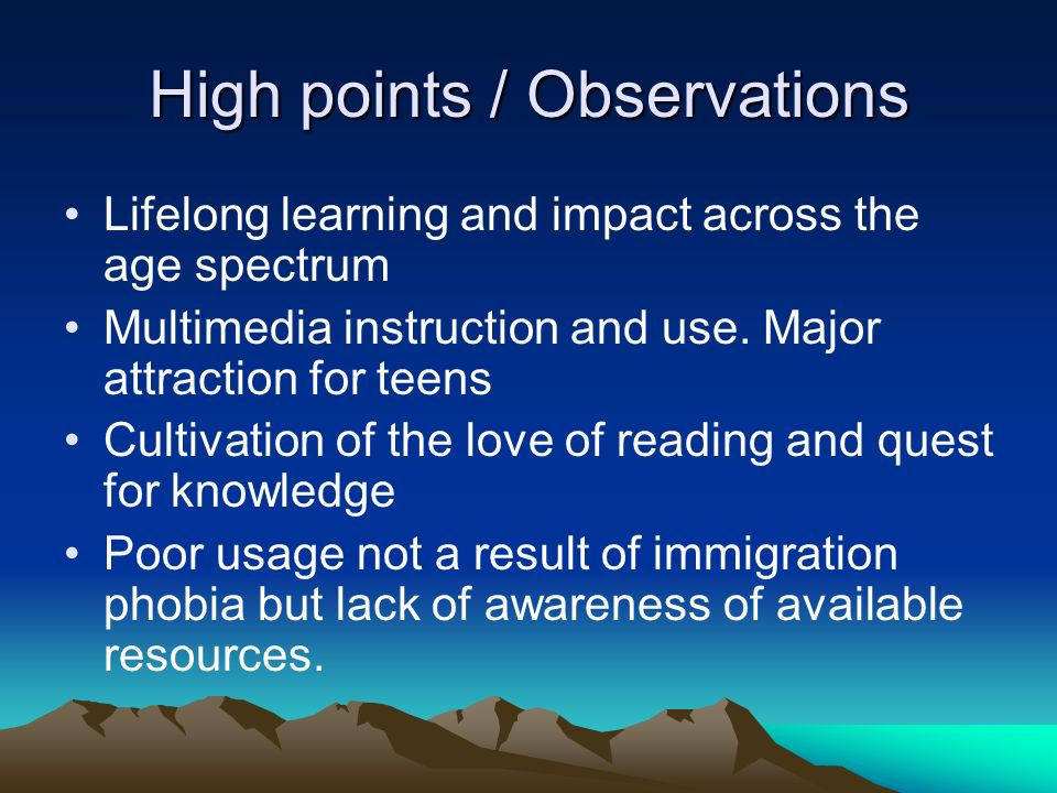 High points / Observations Lifelong learning and impact across the age spectrum Multimedia instruction and use.
