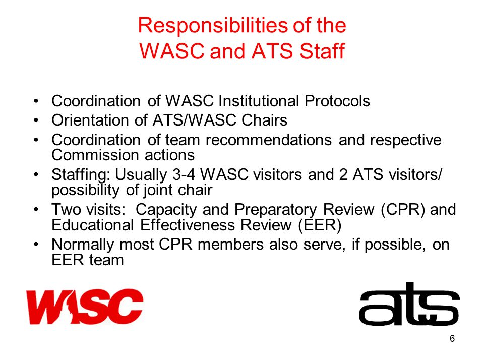 7 Responsibilities of the WASC and ATS Staff Sharing of Documents: No restrictions on sharing of accreditation-related information Logistics of Visit Planning: WASC/ATS staffs consult on team composition 12 months prior to visits WASC/ATS staffs consult 20-24 weeks prior to coordinate planning WASC staff consult with school on team dates and coordinate with ATS staff Materials for visits sent to each agency 12 weeks prior to team members