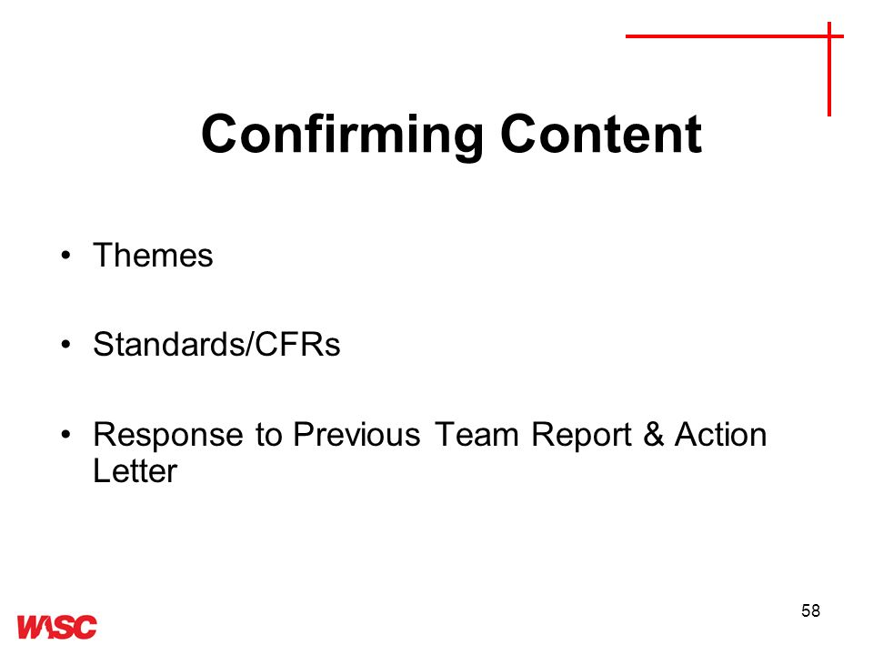 58 Confirming Content Themes Standards/CFRs Response to Previous Team Report & Action Letter