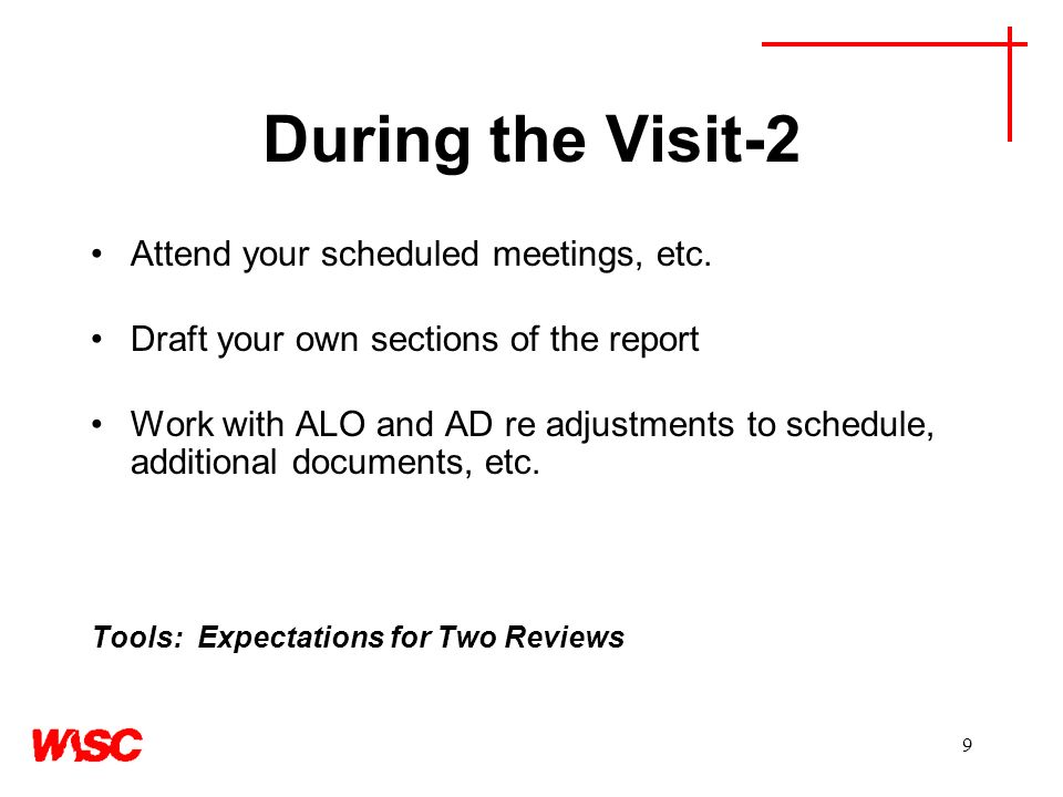 9 During the Visit-2 Attend your scheduled meetings, etc.