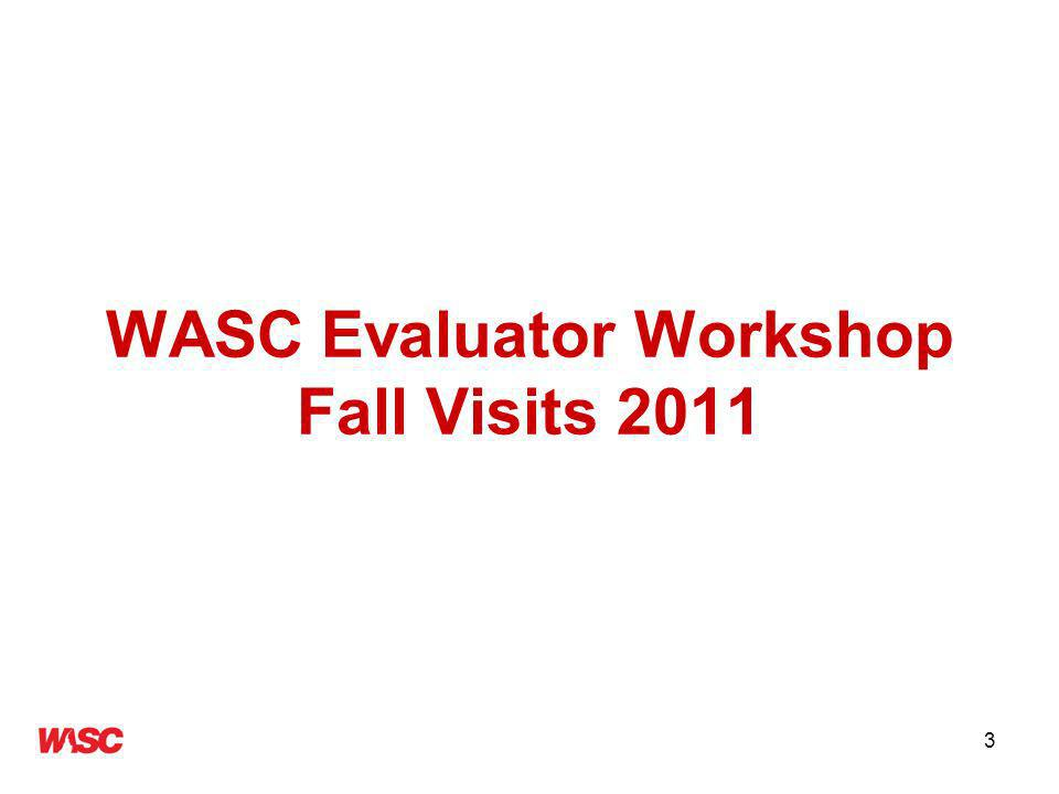 3 WASC Evaluator Workshop Fall Visits 2011