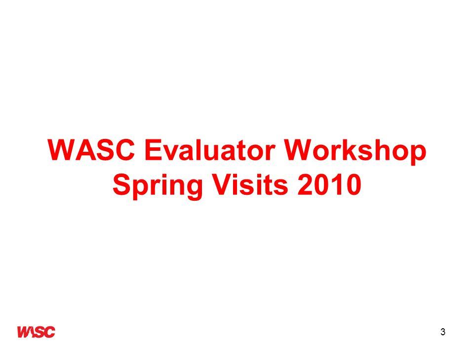 3 WASC Evaluator Workshop Spring Visits 2010