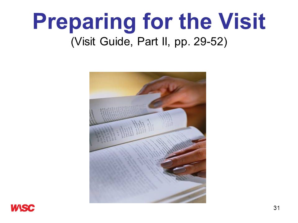 31 Preparing for the Visit (Visit Guide, Part II, pp. 29-52)