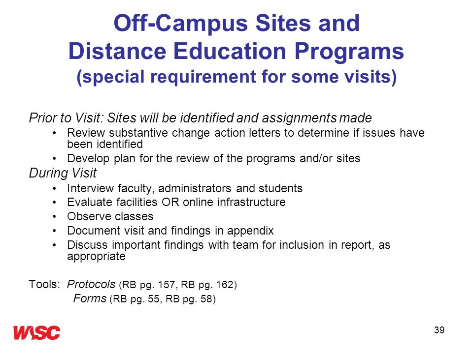 39 Off-Campus Sites and Distance Education Programs (special requirement for some visits) Prior to Visit: Sites will be identified and assignments mad