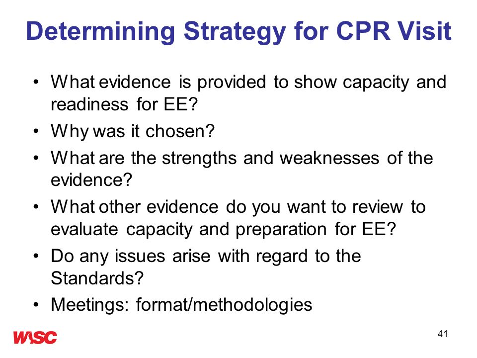 41 Determining Strategy for CPR Visit What evidence is provided to show capacity and readiness for EE? Why was it chosen? What are the strengths and w