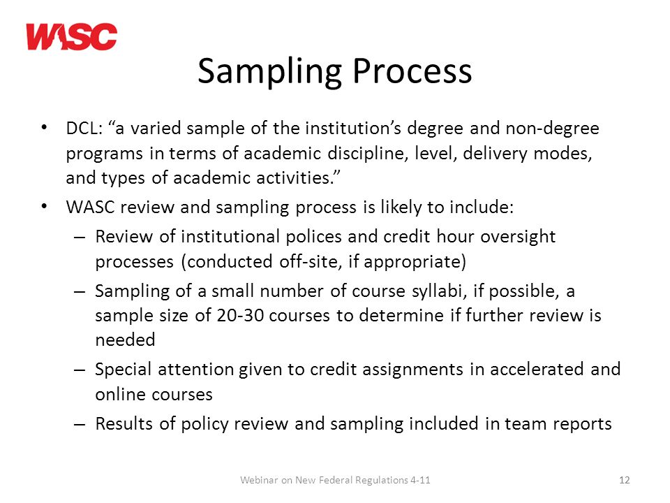 12 Sampling Process DCL: a varied sample of the institutions degree and non-degree programs in terms of academic discipline, level, delivery modes, and types of academic activities.