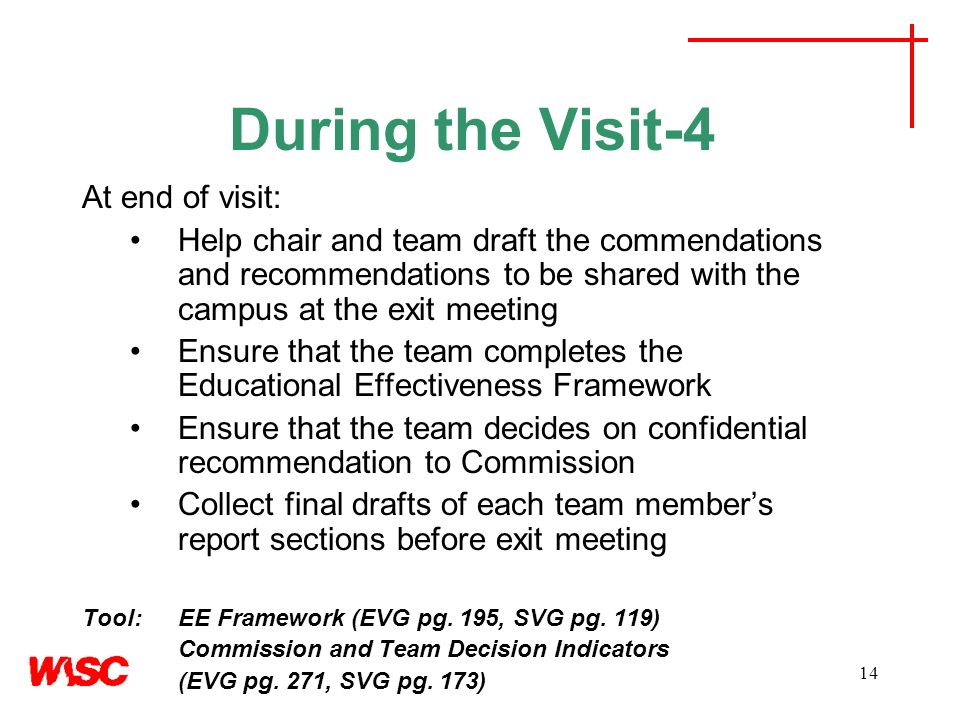 14 During the Visit-4 At end of visit: Help chair and team draft the commendations and recommendations to be shared with the campus at the exit meetin