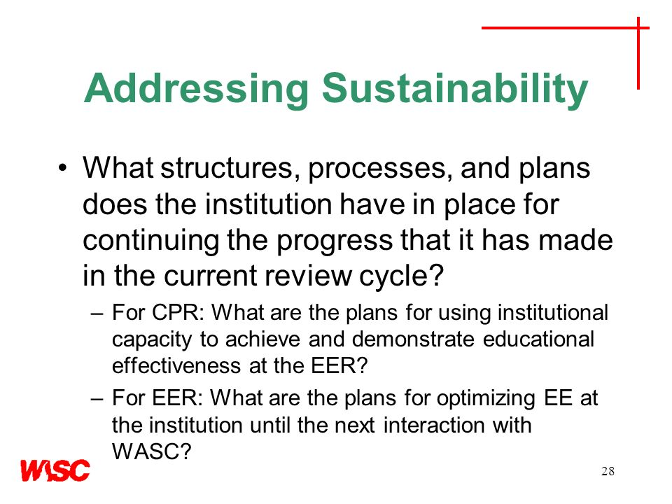 Addressing Sustainability What structures, processes, and plans does the institution have in place for continuing the progress that it has made in the