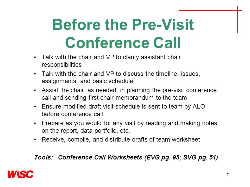 7 Before the Pre-Visit Conference Call Talk with the chair and VP to clarify assistant chair responsibilities Talk with the chair and VP to discuss th
