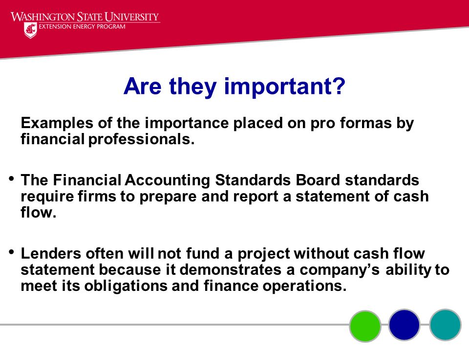 Are they important? Examples of the importance placed on pro formas by financial professionals. The Financial Accounting Standards Board standards req