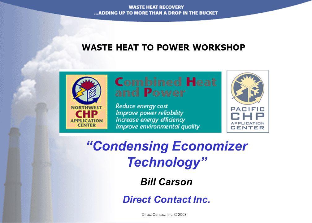 Condensing Economizer Technology Bill Carson Direct Contact Inc.
