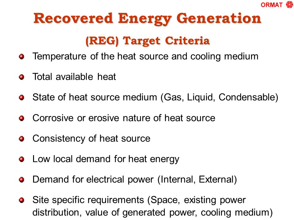 Recovered Energy Generation (REG) Target Criteria Temperature of the heat source and cooling medium Total available heat State of heat source medium (