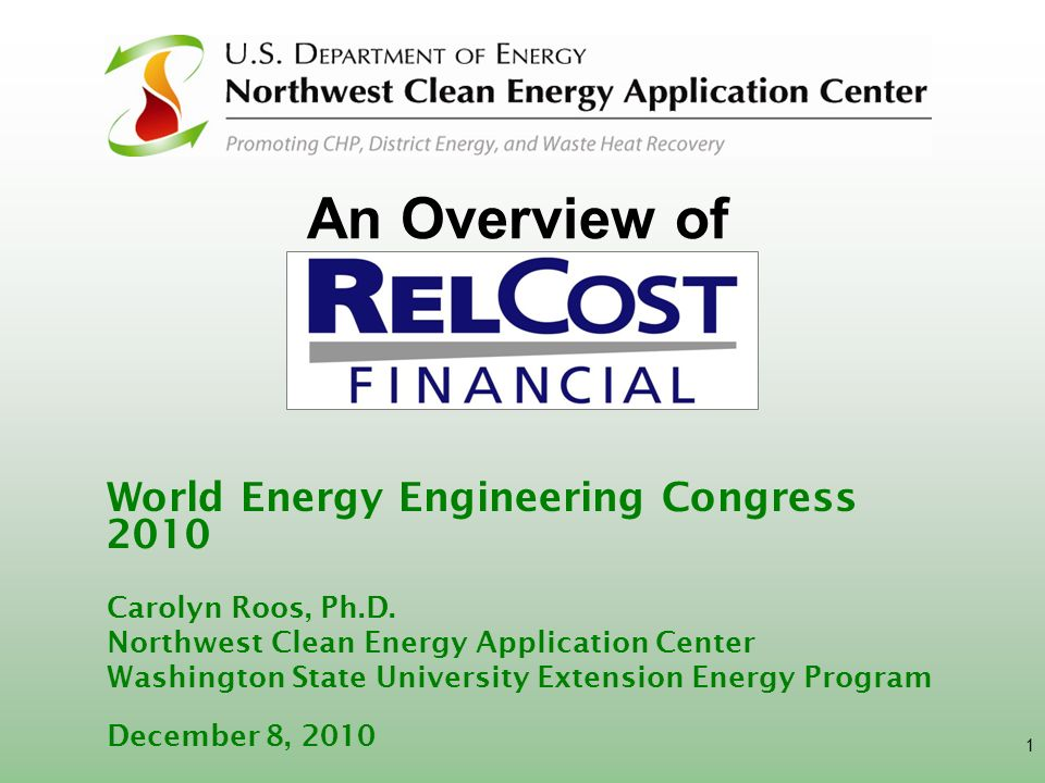 1 World Energy Engineering Congress 2010 Carolyn Roos, Ph.D. Northwest Clean Energy Application Center Washington State University Extension Energy Pr