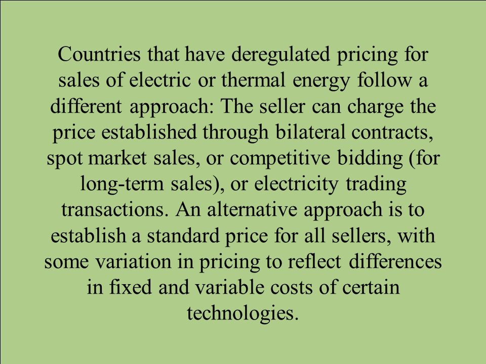 Countries that have deregulated pricing for sales of electric or thermal energy follow a different approach: The seller can charge the price establish