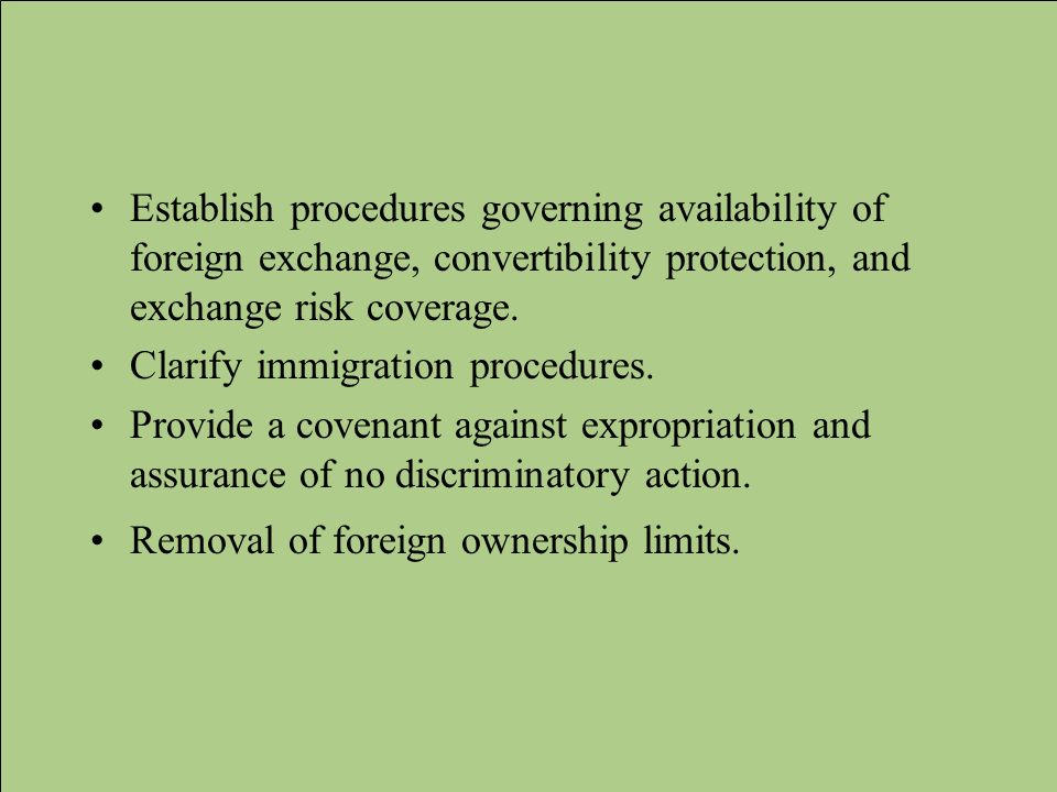 Establish procedures governing availability of foreign exchange, convertibility protection, and exchange risk coverage. Clarify immigration procedures
