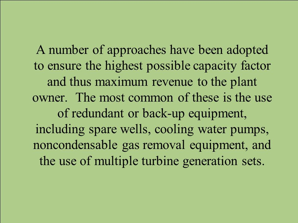 A number of approaches have been adopted to ensure the highest possible capacity factor and thus maximum revenue to the plant owner. The most common o