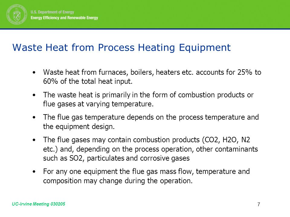 UC-Irvine Meeting Waste Heat from Process Heating Equipment Waste heat from furnaces, boilers, heaters etc.