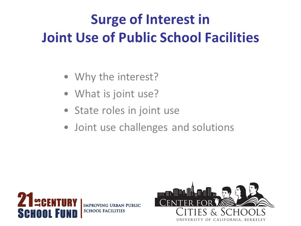 Surge of Interest in Joint Use of Public School Facilities Why the interest.