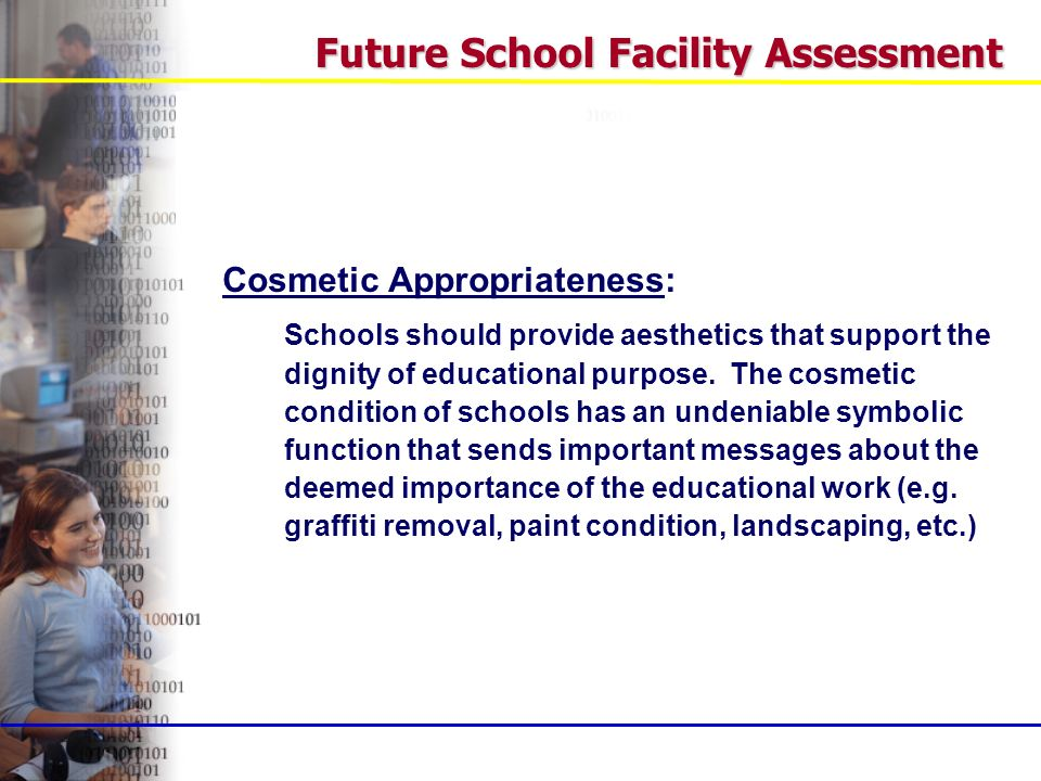 Cosmetic Appropriateness: Schools should provide aesthetics that support the dignity of educational purpose.