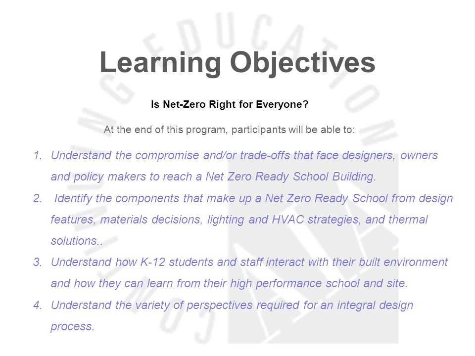 Learning Objectives Is Net-Zero Right for Everyone? At the end of this program, participants will be able to: 1.Understand the compromise and/or trade