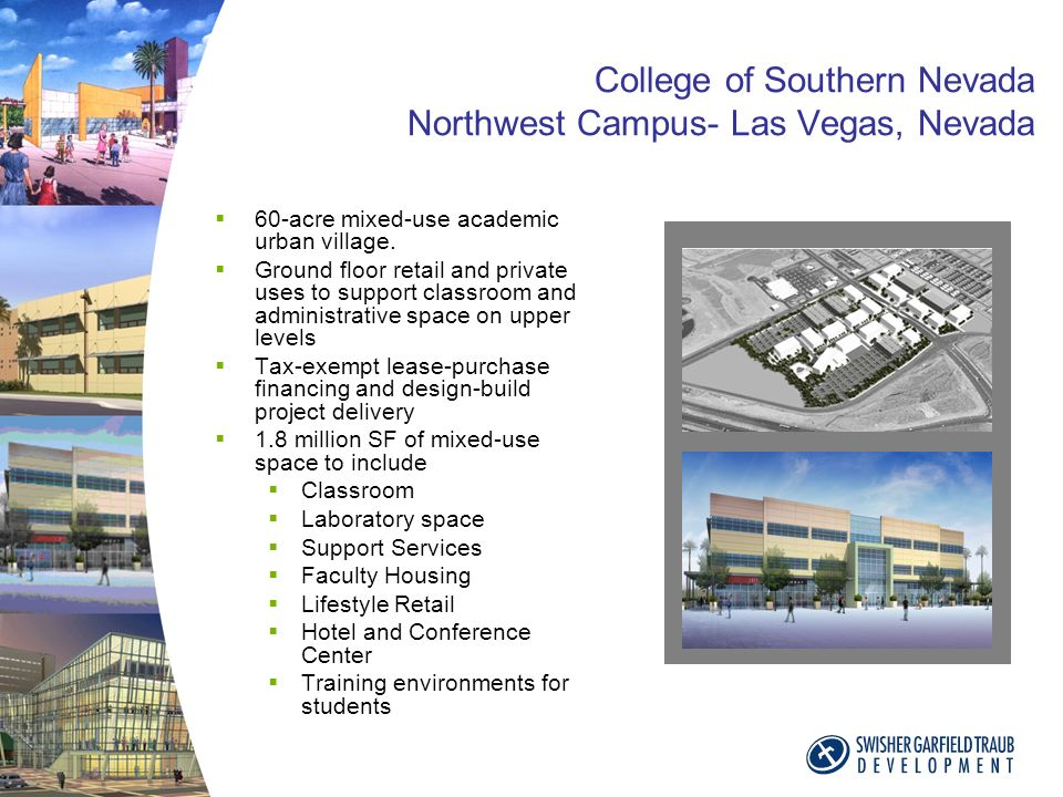 College of Southern Nevada Northwest Campus- Las Vegas, Nevada 60-acre mixed-use academic urban village.