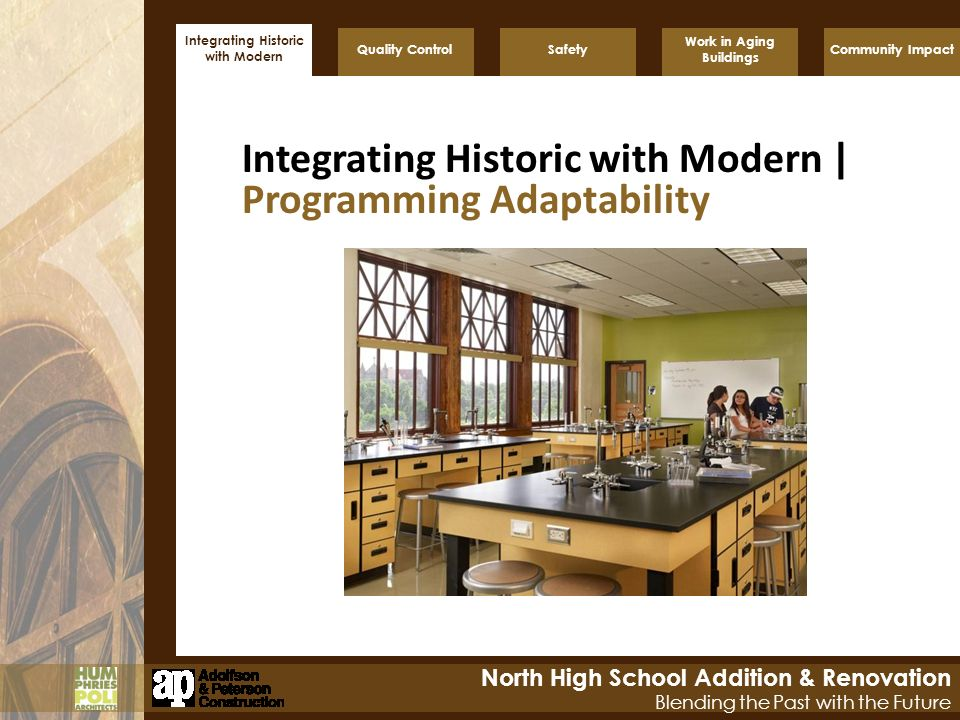 North High School Addition & Renovation Blending the Past with the Future Integrating Historic with Modern Quality ControlSafety Work in Aging Buildin