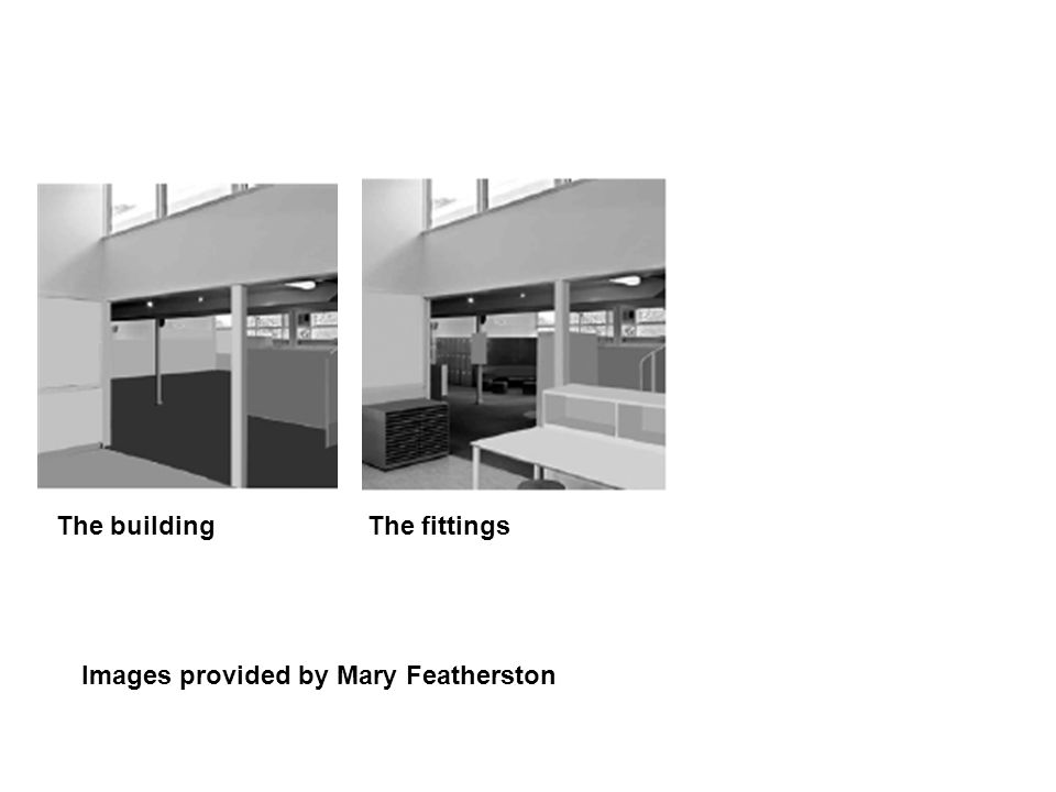 Images provided by Mary Featherston The building The fittings