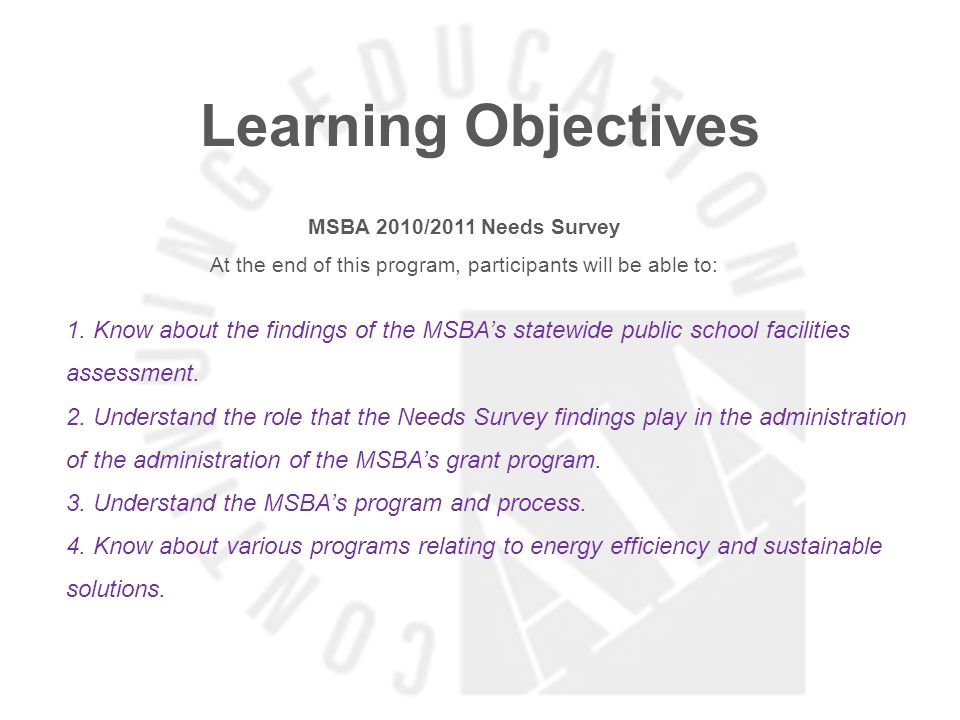 Learning Objectives MSBA 2010/2011 Needs Survey At the end of this program, participants will be able to: 1.