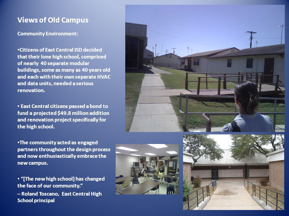 Exhibition of School Planning and Architecture Project Details Project Name East Central High School City San Antonio State TX District Name East Central Supt/PresidentGary Patterson Occupancy Date August 201 Grades Housed 9-12 Capacity(Students) 2,900 Site Size (acres) 75 Gross Area (sq.