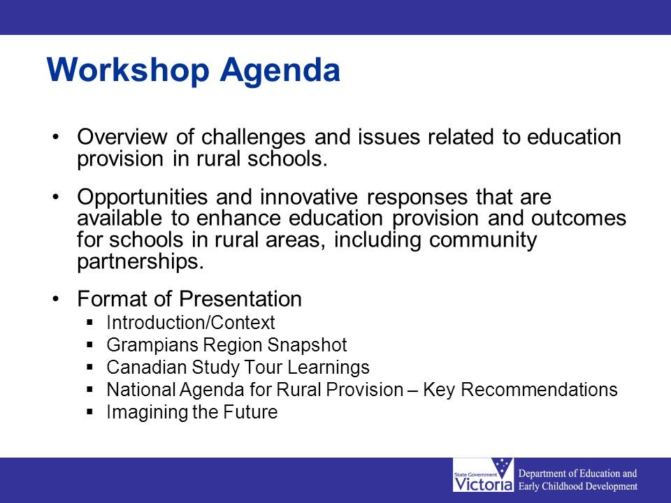 Workshop Agenda Overview of challenges and issues related to education provision in rural schools. Opportunities and innovative responses that are ava