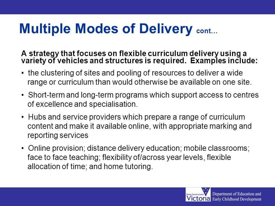 A strategy that focuses on flexible curriculum delivery using a variety of vehicles and structures is required.