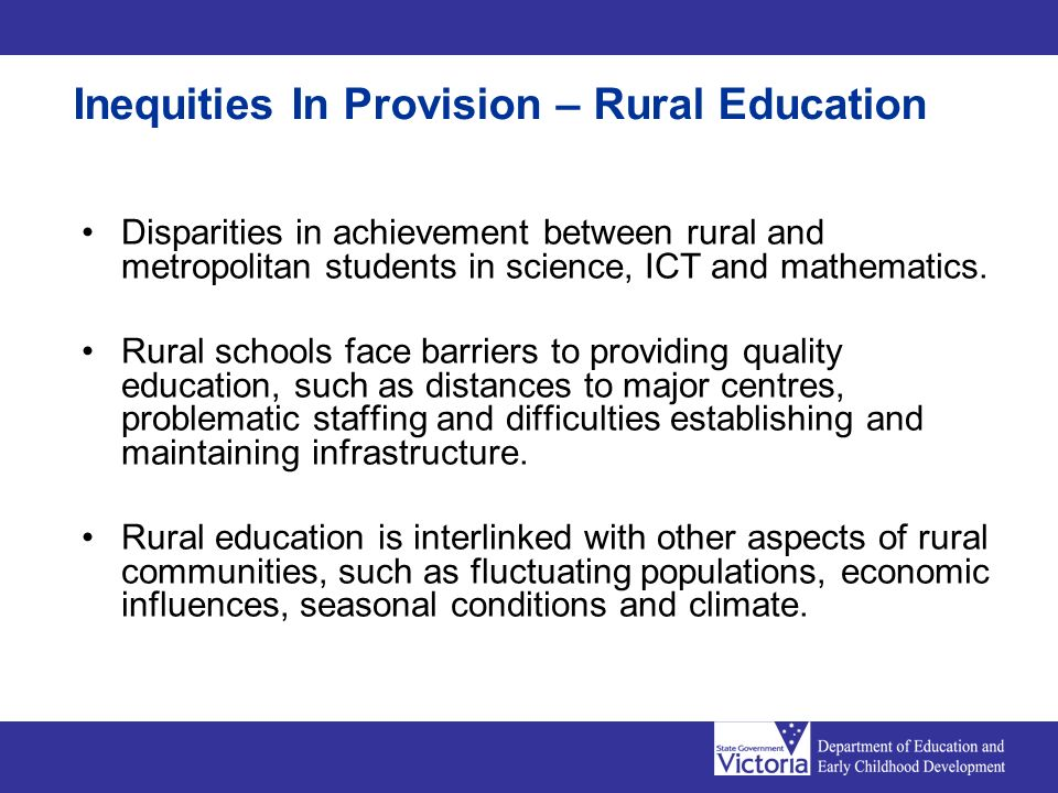 Inequities In Provision – Rural Education Disparities in achievement between rural and metropolitan students in science, ICT and mathematics. Rural sc