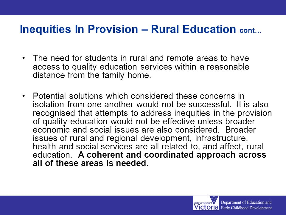 The need for students in rural and remote areas to have access to quality education services within a reasonable distance from the family home. Potent