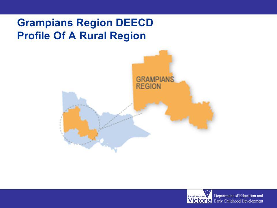 Grampians Region DEECD Profile Of A Rural Region