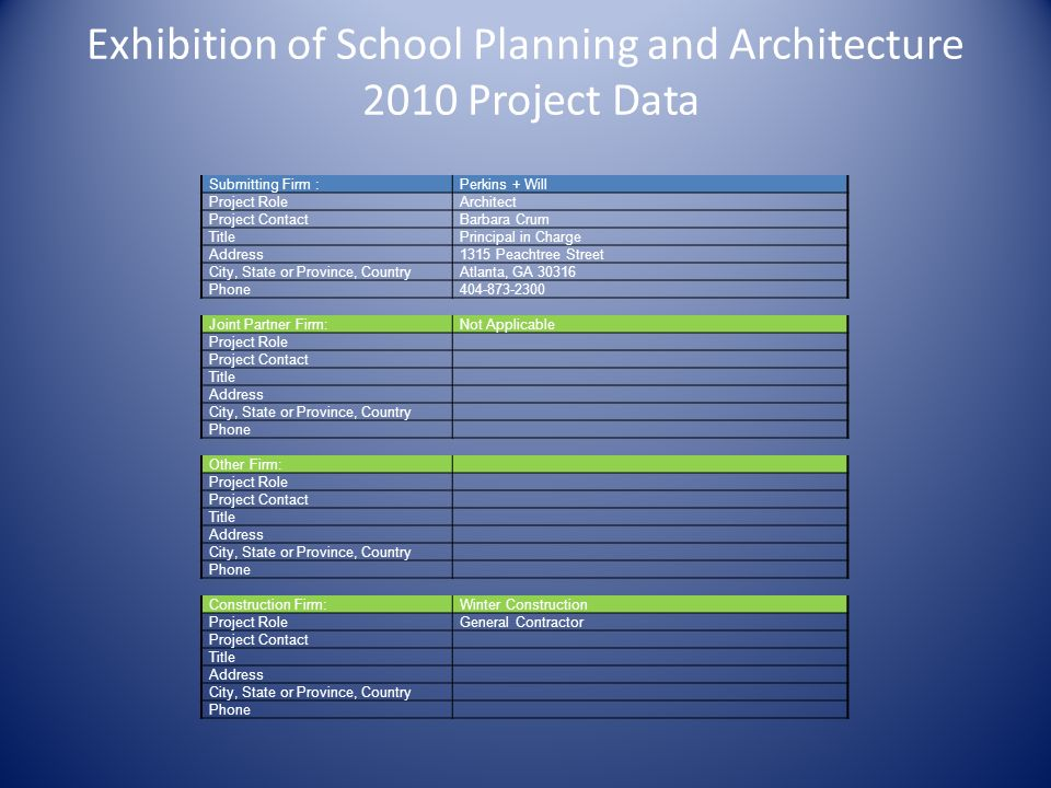Exhibition of School Planning and Architecture 2010 Project Data Submitting Firm :Perkins + Will Project RoleArchitect Project ContactBarbara Crum Tit